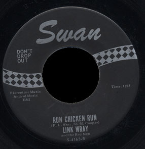 Link Wray Swan 45 Run Chicken Run