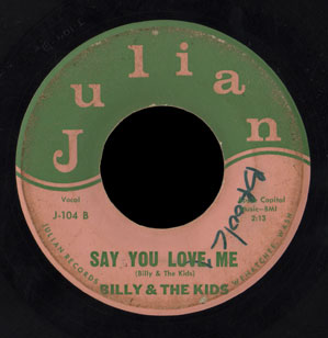 Billy & the Kids Julian 45 Say You Love Me