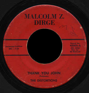 Distortions Malcolm Z. Dirge 45 Thank You John
