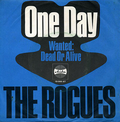The Rogues Ariola PS One Day / Wanted Dead or Alive