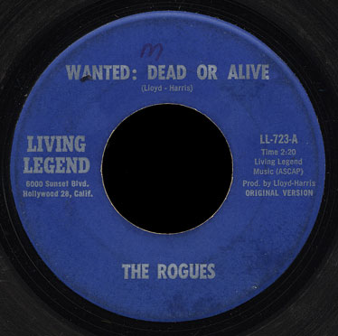 The Rogues Living Legend 45 Wanted: Dead or Alive