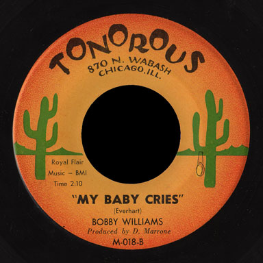 Bobby Williams Tonorous 45 My Baby Cries