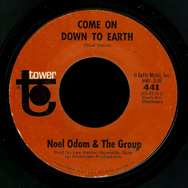 Noel Odom & the Group Tower 45 Come On Down To Earth