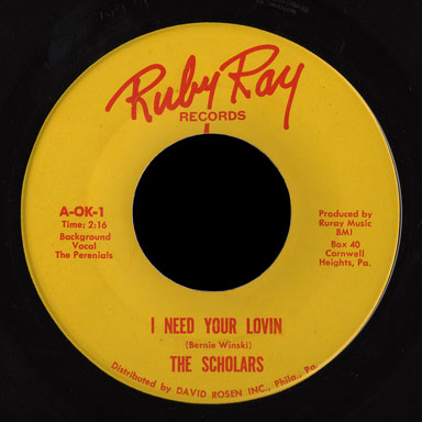 Scholars Ruby Ray 45 I Need Your Lovin