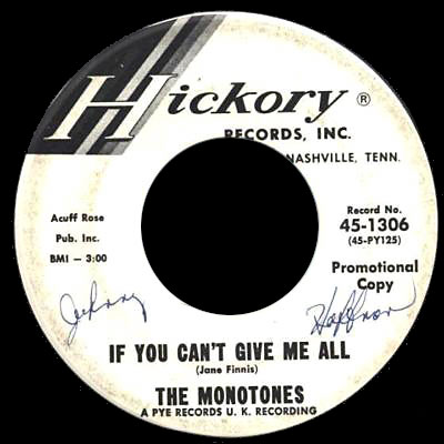 Monotones Hickory 45 If You Can't Give Me All