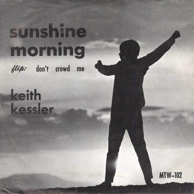 Keith Kessler picture sleeve Don't Crowd Me / Sunshine Morning