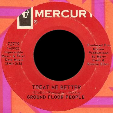 The Ground Floor People Mercury 45 Treat Me Better