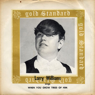Larry Williams Gold Standard 45 When You Grow Tired of Him