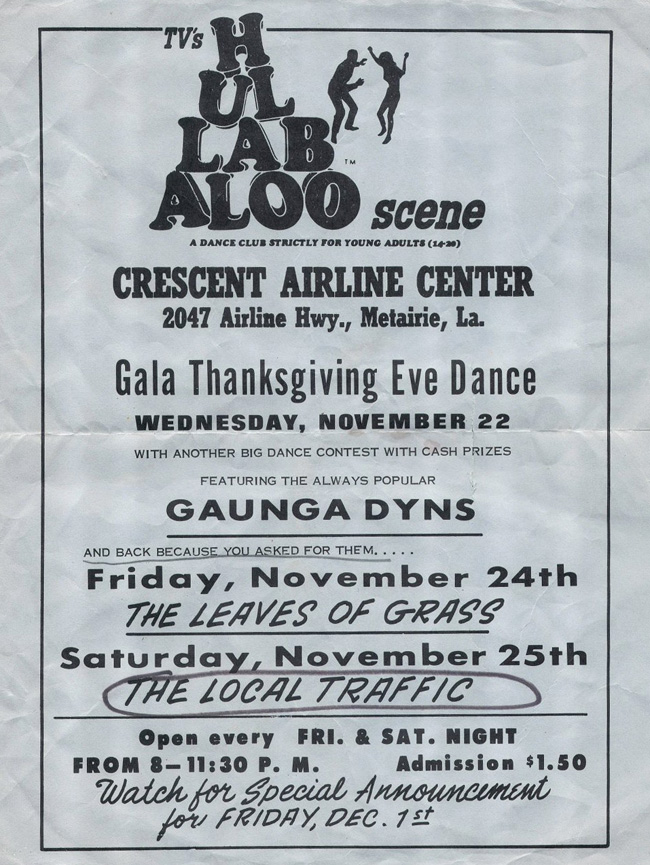 At the Hullabaloo on Airline Highway, 1967 Note other shows by the Gaunga Dyns and the Leaves of Grass
