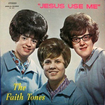 The Faith Tones Angelus LP Jesus Use Me