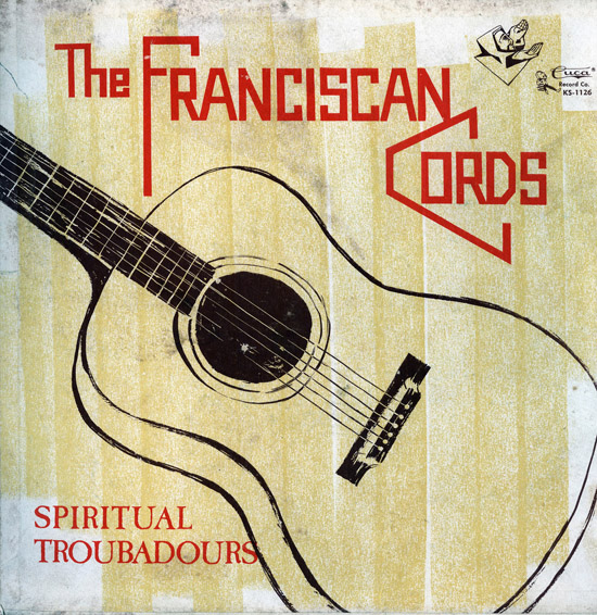 The Franciscan Cords - Spiritual Troubadours LP on Cuca