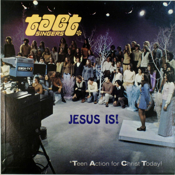 T.A.C.T. (Teen Action for Christ Today!) Singers - Jesus Is! Angelus LP