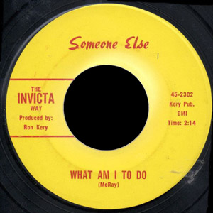 The Invicta Way - Someone Else 45 What Am I to Do