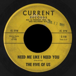 The Five of Us - Need Me Like I Need You - Current 45