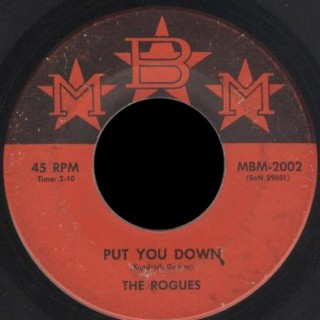 Rogues MBM 45 Put You Down