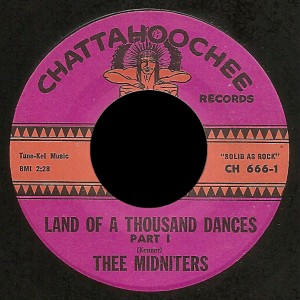 Thee Midniters Chattahoochee 45 Land of 1,000 Dances