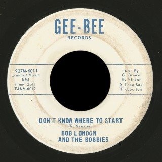 Bob London & the Bobbies, Gee-Bee 45 Don't Know Where to Start