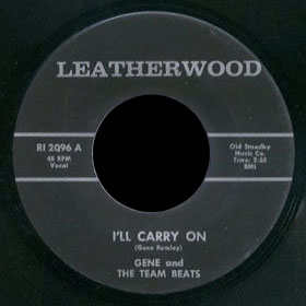 Gene & the Team Beats Leatherwood 45 I'll Carry On
