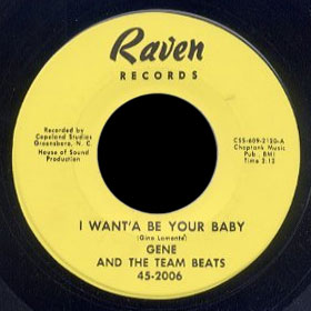 Gene & the Team Beats Raven 45 I Want'a Be Your Baby