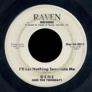 Gene & the Team Beats Raven 45 I'll Let Nothing Separate Me