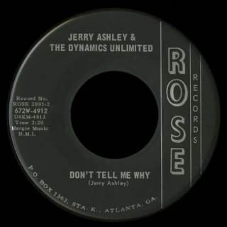 Jerry Ashley & the Dynamics Unlimited Rose 45 Don't Tell Me Why