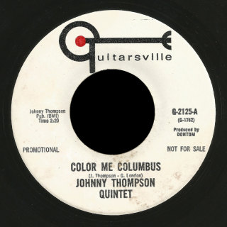 Johnny Thompson Quintet Guitarsville 45 Color Me Columbus