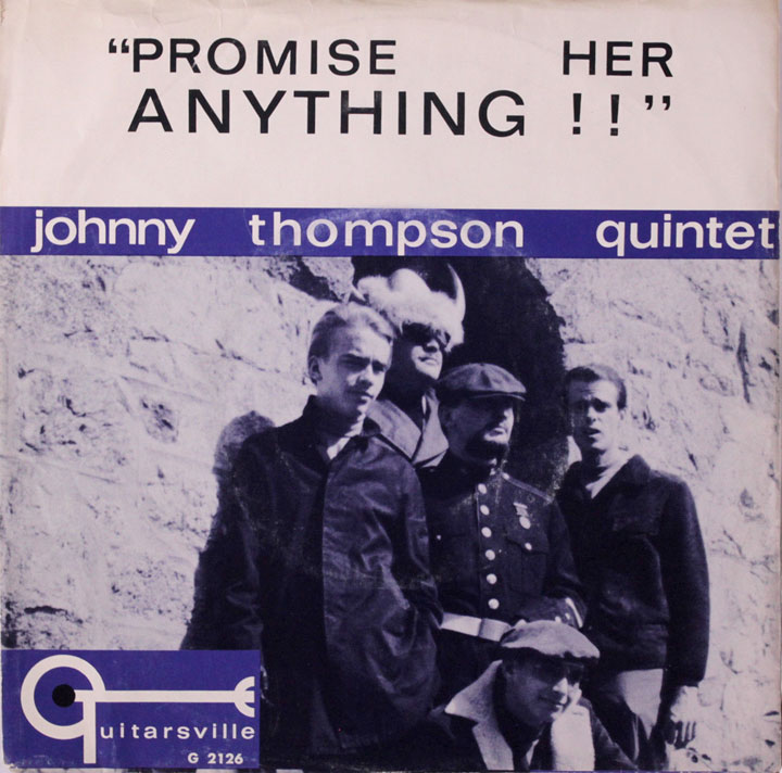 Johnny Thompson Quintet Guitarsville PS Promise Her Anything