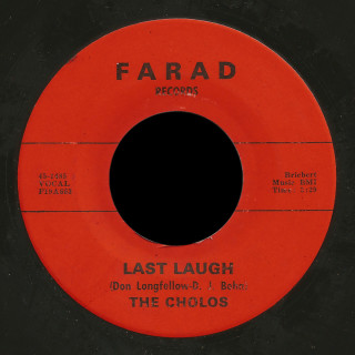 Cholos Farad 45 Last Laugh