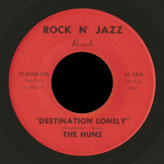 The Huns Rock n' Jazz 45 Destination Lonely (red Stereo Sound version)