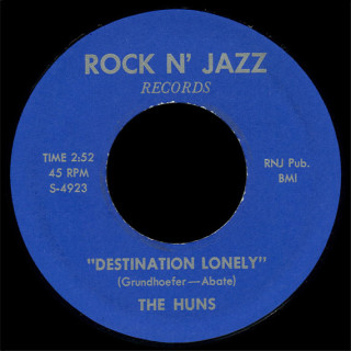 The Huns Rock n' Jazz 45 Destination Lonely (blue Sheldon version)