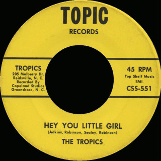 Tropics Topic 45 Hey You Little Girl