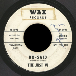 The Just VI Wax 45 Bo-Said