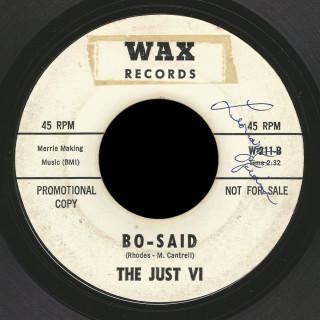 The Just VI Wax 45 Bo-Said