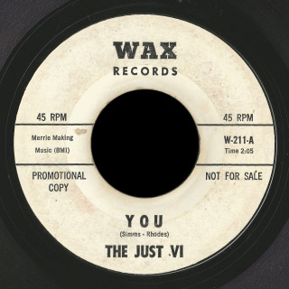 The Just VI Wax 45 You