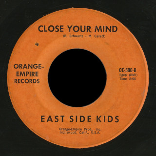 East Side Kids Orange Empire 45 Close Your Mind