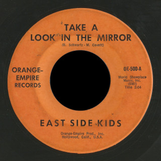 East Side Kids Orange Empire 45 Take A Look in the Mirror