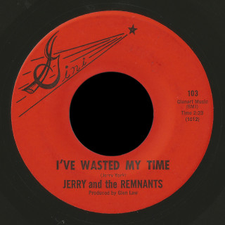 Jerry and the Remnants Gini 45 I've Wasted My Time