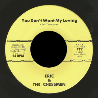 Eric & the Chessmen Kama 45 You Don't Want My Loving