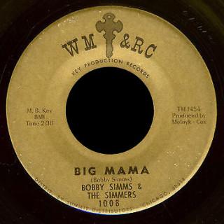 Bobby Simms & the Simmers WM & RC 45 Big Mama Key Production
