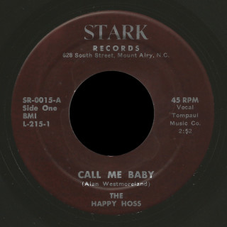 The Happy Hoss Stark 45 Call Me Baby