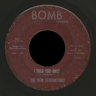 The New Generations Bomb 45 I Told You Once