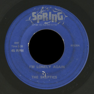 The Skeptics Spring 45 I'm Lonely Again