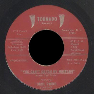 Carl Pride Tornado 45 You Can't Catch My Mustang
