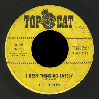 Del Notes Top Cat 45 I Been Thinking Lately