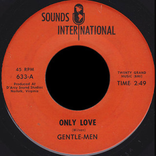 Gentle-Men Sounds International 45 Only Love