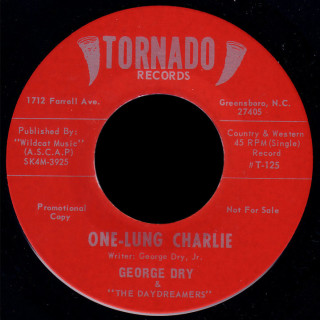 George Dry & the Daydreamers Tornado 45 One-Lung Charlie