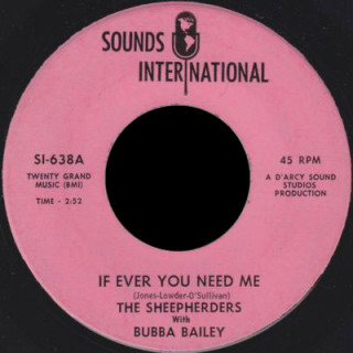 The Sheepherders with Bubba Bailey Sounds International 45 If Ever You Need Me