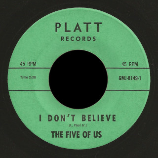 The Five Of Us Platt 45 I Don't Believe