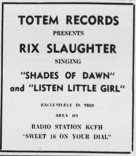 "Totem Records and KCFH advertisement for Rix Slaughter ""Listen Little Girl"""