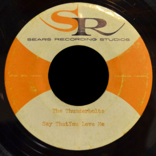 Thunderbolts Sears Recording Studios demo 45 Say That You Love Me